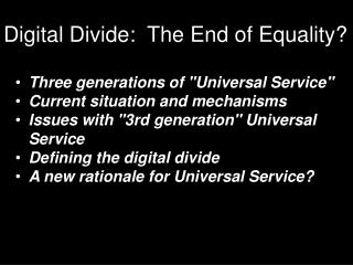 Digital Divide :   The End of Equality?