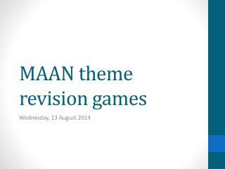 MAAN theme revision games
