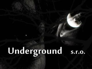 Underground       s.r.o.