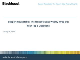 Support Roundtable: The Raiser's Edge Weekly Wrap-Up:  Your Top 5 Questions