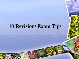 10 Revision/ Exam Tips