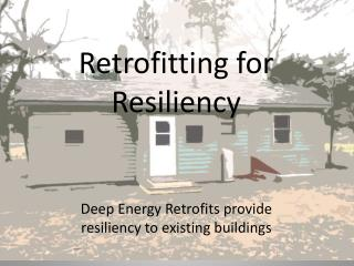 Retrofitting for Resiliency