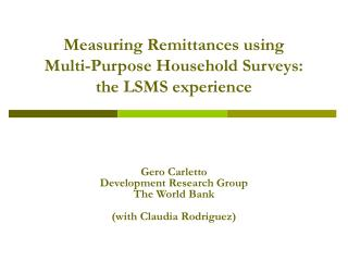 Measuring Remittances using  Multi-Purpose Household Surveys:  the LSMS experience