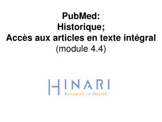 PubMed: Historique;  Accès aux articles en texte intégral (module 4.4)