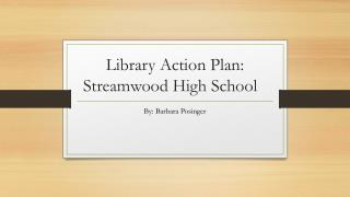Library Action Plan: Streamwood High School