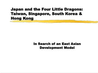 Japan and the Four Little Dragons: Taiwan, Singapore, South Korea & Hong Kong