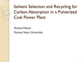 Solvent Selection and Recycling for Carbon Absorption in a Pulverized Coal Power Plant