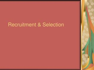 Recruitment  Selection