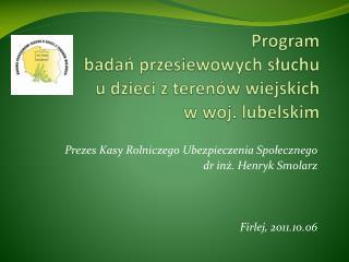 Program  badań przesiewowych słuchu  u dzieci z terenów wiejskich  w woj. lubelskim
