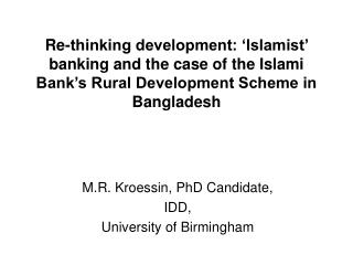 M.R. Kroessin, PhD Candidate,  IDD,  University of Birmingham