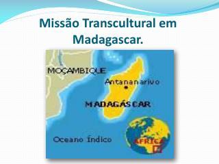 Miss�o Transcultural em Madagascar.
