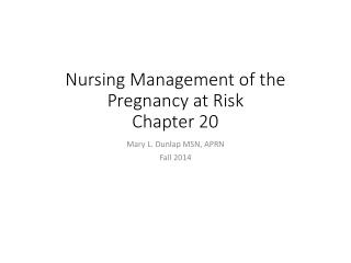 Nursing Management of the Pregnancy at Risk Chapter 20