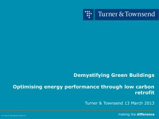 Demystifying Green Buildings Optimising energy performance through low carbon retrofit