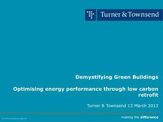 Demystifying Green Buildings Optimising energy performance through low carbon retrofit