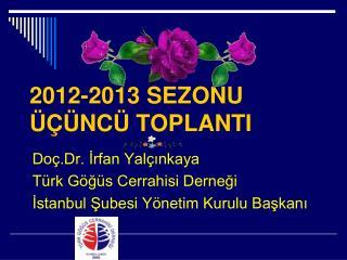 2012-2013 SEZONU ÜÇÜNCÜ TOPLANTI