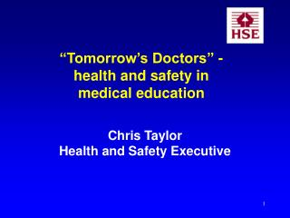 """Tomorrow's Doctors"" -  health and safety in  medical education"