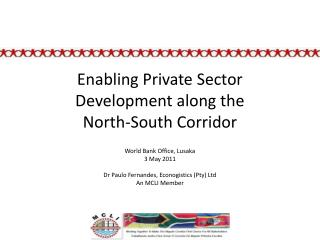 Enabling Private Sector Development along the  North-South Corridor