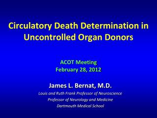Circulatory Death Determination in Uncontrolled Organ Donors ACOT Meeting February 28, 2012