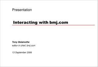 Presentation Interacting with bmj