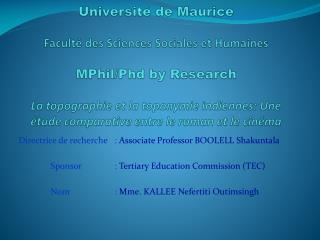 Directrice de recherche : Associate Professor BOOLELL Shakuntala