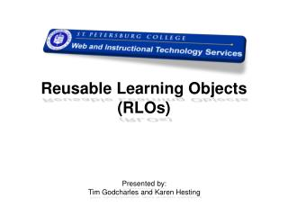 Reusable Learning Objects  (RLOs )