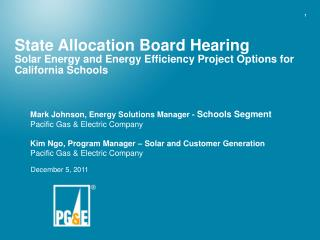Mark Johnson, Energy Solutions Manager -  Schools Segment Pacific Gas & Electric Company