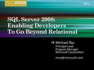 SQL Server 2008:  Enabling Developers  To Go Beyond Relational