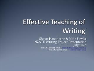Shaun Hawthorne & Mike Fowler NZATE Writing Project Presentation July, 2010