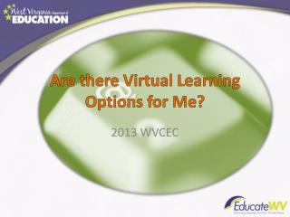 Are there Virtual Learning Options for Me?