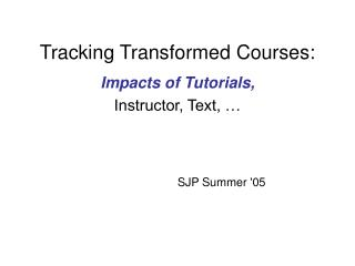 Tracking Transformed Courses: