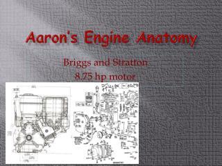 Aaron's Engine Anatomy