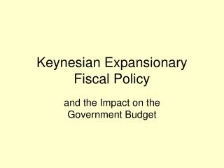 Keynesian Expansionary Fiscal Policy