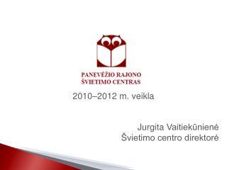 2013-0 8 - 27 ,  Vilnius , Ugdymo plėtotės centras