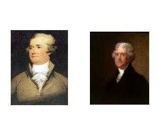 Alexander Hamilton Thomas Jefferson Federalist Republican