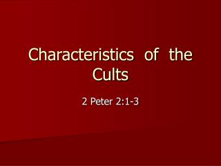 Characteristics  of  the Cults