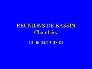 REUNIONS DE BASSIN Chambéry