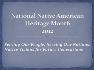 National Native American Heritage Month   2012