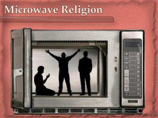 Microwave  Religion
