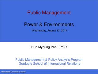 Public Management Power & Environments Wednesday, August 13, 2014