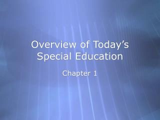 Overview of Today s Special Education