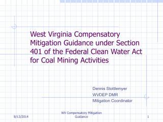 Dennis Stottlemyer WVDEP DMR Mitigation Coordinator