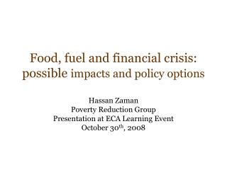 Food, fuel and financial crisis: possible  impacts and policy options