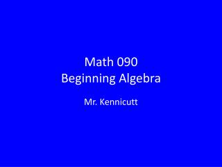 Math 090 Beginning Algebra