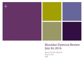 Shoulder Dystocia Review July 24, 2014