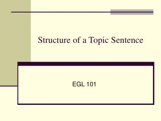Structure of a Topic Sentence