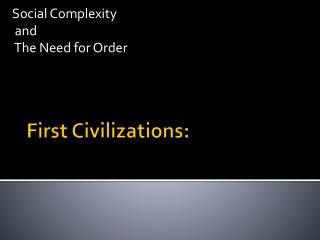 First Civilizations: