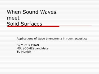 When Sound Waves meet Solid Surfaces