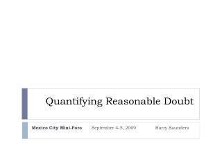 Quantifying Reasonable Doubt