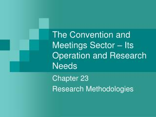 The Convention and Meetings Sector – Its Operation and Research Needs