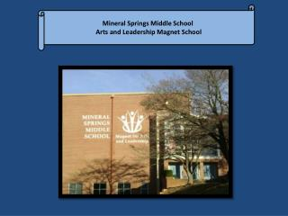 Mineral Springs Middle School  Arts and Leadership Magnet School